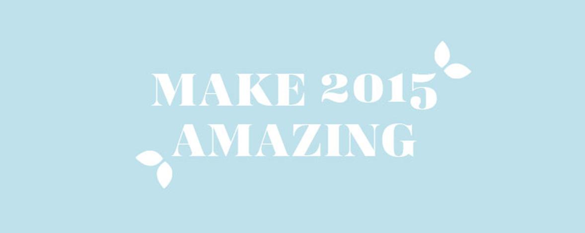 Make 2015 Amazing