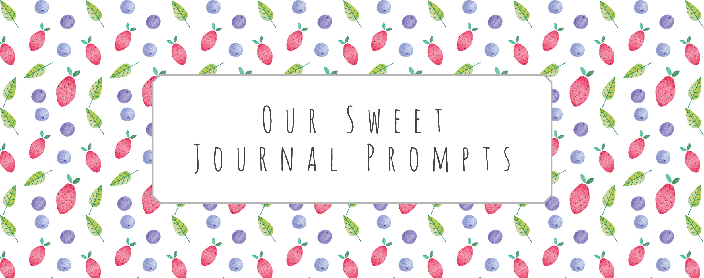 Discover our sweet journal prompts