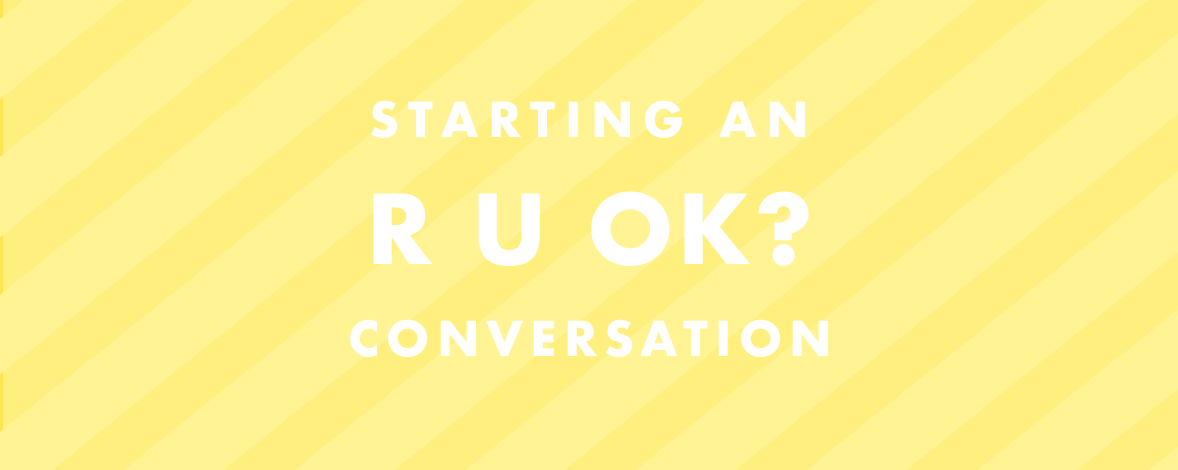 R U OK?DAY – How a Simple Conversation Could Change a Life + Downloadable Conversation Starters