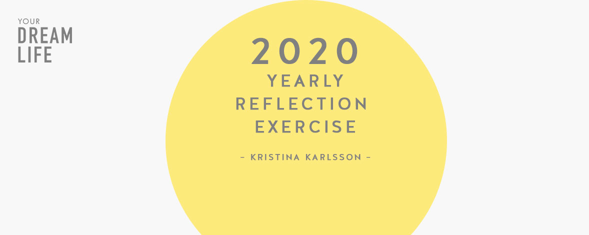 #51: Your Yearly Reflection Exercise for 2020 with Kristina Karlsson – Your Dream Life Podcast