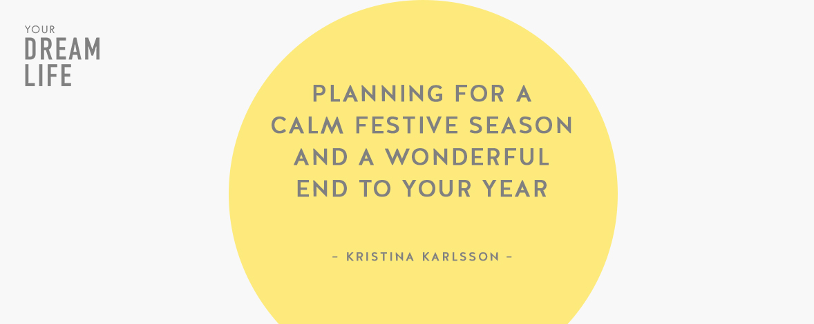 #53: Planning for a Calm Festive Season and a Wonderful End to Your Year With Kristina Karlsson – Your Dream Life Podcast