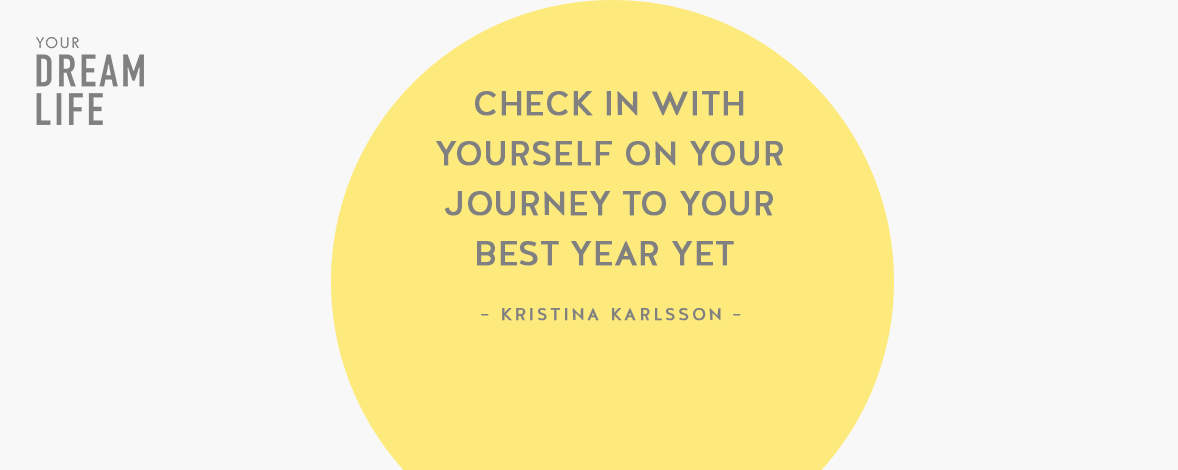 #61: Check In with Yourself on Your Journey to Your Best Year Yet with Kristina Karlsson – Your Dream Life Podcast