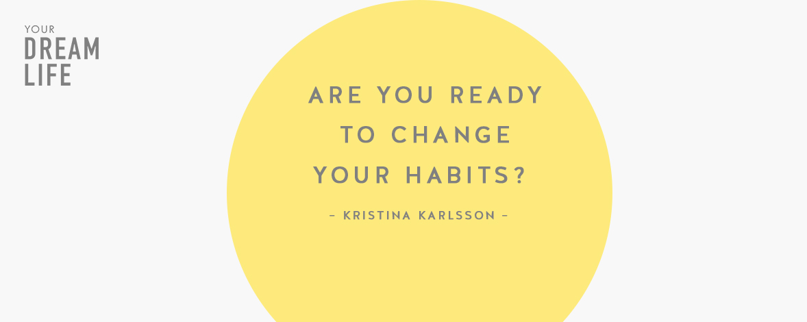 #69: Are You Ready to Change Your Habits? with Kristina Karlsson – Your Dream Life Podcast