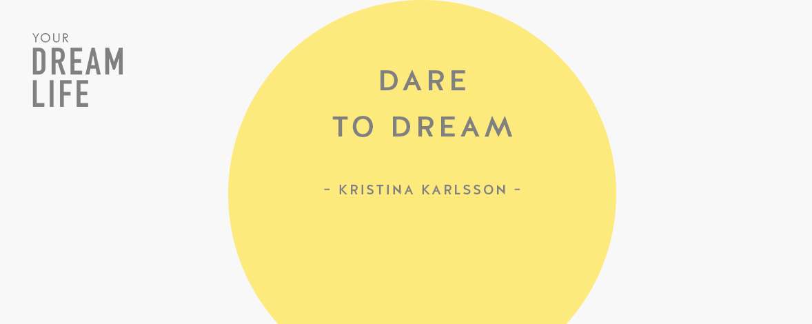 #75: Dare to Dream + FREE 5-Day Challenge with Kristina Karlsson – Your Dream Life Podcast